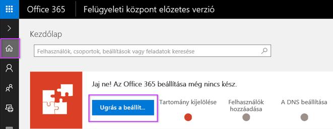 Az Office 365 Felügyeleti központ beállítása