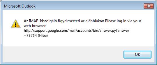 """Ha megjelenik """"Az IMAP-kiszolgáló figyelmezteti az alábbiakra"""" hibaüzenet, ellenőrizze, hogy bekapcsolta-e a Gmail kevésbé biztonságos beállításait, hogy az Outlook hozzáférhessen az üzeneteihez."""
