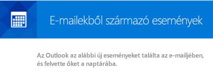 Az Outlook eseményeket hozhat létre e-mail-üzenetek alapján