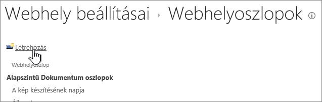 Létrehozás gomb a Webhelyoszlopok lapon