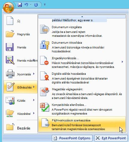 Kattintson az Office gombra, majd válassza a felkészülés lehetőséget, és válassza a fájlok hivatkozásainak szerkesztése lehetőséget.