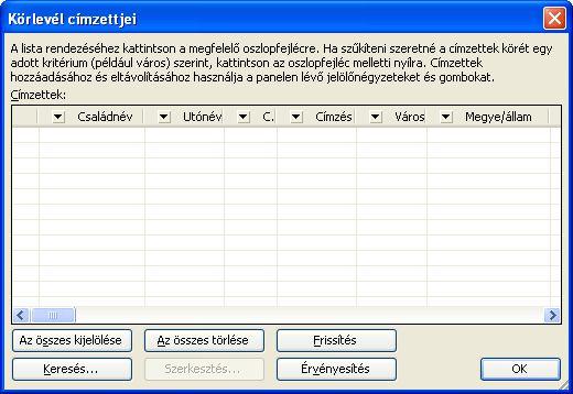 Egyszerű címzettlista a Körlevél címzettjei párbeszédpanelen.