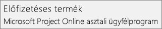 Képernyőkép az Előfizetési termékről: A Microsoft Project Online asztali ügyfélprogram a Project Fájl > Fiók szakaszában.