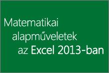 Matematikai alapműveletek az Excel 2013-ban