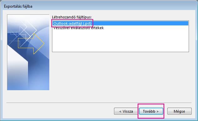 Válassza az Outlook-adatfájl (.pst) lehetőséget, majd a Tovább gombot