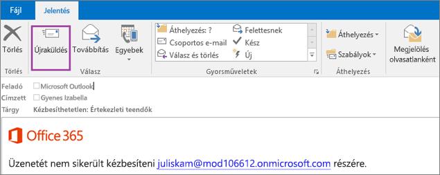Képernyőkép egy visszapattanó üzenet Jelentés lapjáról, az Újraküldés elemmel és az üzenet kézbesíthetetlenségéről tájékoztató e-mail törzsében lévő szöveggel