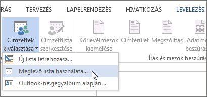 Képernyőkép a Word Levelezés lapjáról a Címzettek kiválasztása paranccsal és bejelölt Meglévő lista használata beállítással