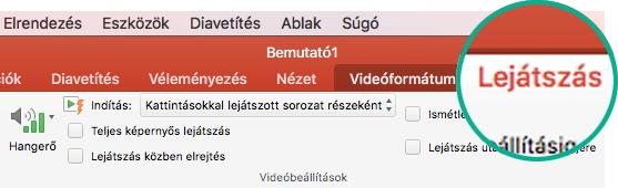 Dián lévő videoklip kijelölésekor megjelenik a menüszalagon a Lejátszás lap, amelyen megadhatja a videó lejátszásának beállításait.