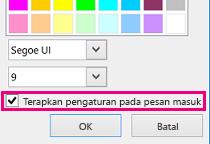 'Cuplikan Layar bagian jendela mengubah font dengan Terapkan pengaturan ke pesan masuk dipilih'