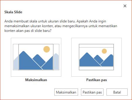 Pilih Maksimalkan untuk memanfaatkan sepenuhnya ruang yang tersedia atau pilih Pastikan Pas untuk memastikan bahwa konten Anda pas di halaman vertikal