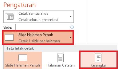 Pada panel Cetak, klik Slide Halaman Penuh, lalu pilih Kerangka dari daftar Tata Letak Cetak.