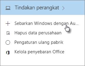 Pada kartu Tindakan perangkat, pilih Sebarkan Windows dengan Autopilot.