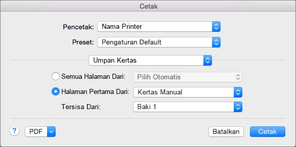 Ketika Anda memilih Umpan Kertas dalam kotak dialog Cetak, Anda bisa memilih sumber kertas.