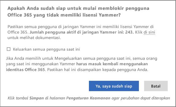 Cuplikan layar kotak dialog konfirmasi untuk memulai memblokir pengguna tanpa lisensi Yammer