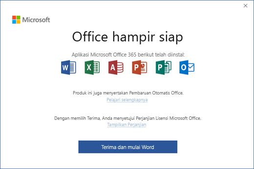 """Memperlihatkan halaman """"Office Hampir Siap"""" tempat Anda menyetujui Perjanjian Lisensi dan memulai aplikasi"""