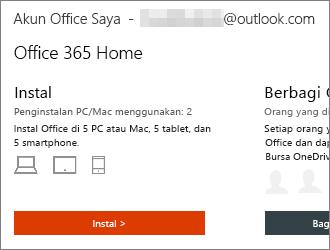 Untuk paket Office 365, pilih Instal > di laman Akun Office Saya