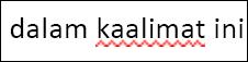 """Frasa """"di senetence ini"""" dengan garis merah bergelombang garis bawah di bawah """"senetence"""""""