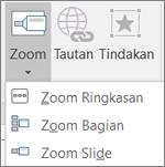 Memperlihatkan berbagai jenis zoom yang bisa dipilih saat Anda masuk ke sisipkan > Zoom: Ringkasan Zoom, Slide Zoom, dan bagian Zoom.