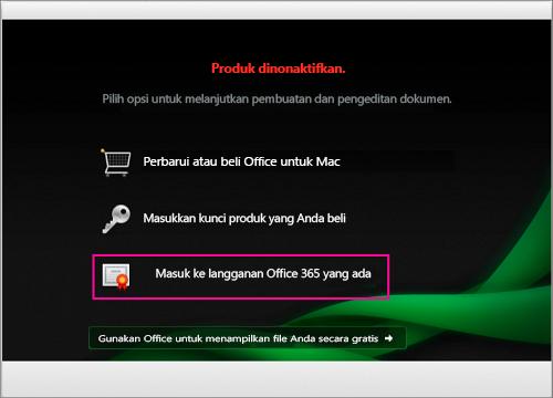 Di jendela nonaktifkan Produk, pilih Masuk ke langganan Office 365 yang sudah ada