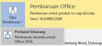 Untuk versi terbaru Office 2016, klik opsi Perbarui lalu Perbarui sekarang.