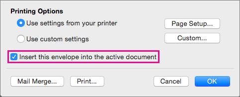 Untuk menyertakan amplop ini sebagai bagian dari dokumen saat ini, pilih Sisipkan amplop ini ke dalam dokumen aktif.