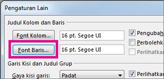 Klik Font Baris, lalu buat pilihan yang Anda inginkan.