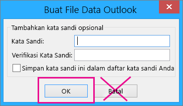 Saat Anda membuat file pst, klik Ok meskipun Anda tidak ingin menetapkan kata sandi untuk itu