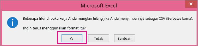 Gambar dari perintah yang mungkin Anda dapatkan dari Excel menanyakan apakah Anda benar-benar ingin menyimpan file sebagai format CSV