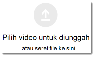 Pilih Video Office 365 video untuk mengunggah