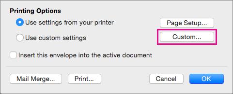 Klik Kustom untuk menentukan ukuran amplop dan tata letak selain yang disediakan oleh printer Anda.