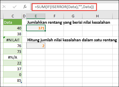 """Gunakan larik untuk menangani kesalahan. Misalnya, = SUM (IF (ISERROR (data), """""""", data) akan menjumlahkan rentang yang bernama data meskipun menyertakan kesalahan, seperti #VALUE! atau #NA!."""