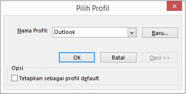 Menerima pengaturan default Outlook di kotak dialog Pilih Profil