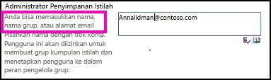 Cuplikan layar kotak teks Administrator Penyimpanan Istilah pada Pusat Administrasi SharePoint. Dalam kotak ini, Anda dapat mengetikkan nama orang yang ingin Anda tambahkan sebagai administrator.