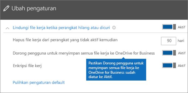 Verifikasi bahwa Dorong pengguna untuk menyimpan semua file pekerjaan ke OneDrive for Business diatur ke Aktif.