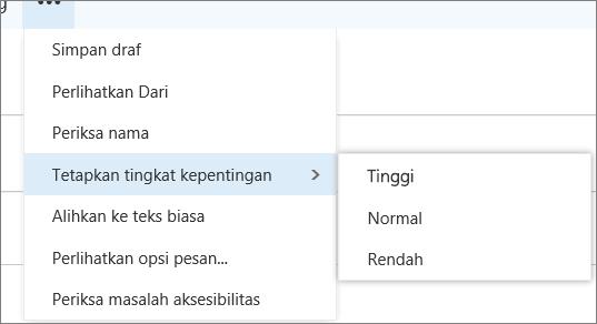 Cuplikan layar memperlihatkan opsi tambahan yang tersedia untuk pesan dengan opsi untuk mengatur kepentingan disorot, menampilkan nilai tinggi, Normal, dan rendah.