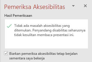 """Panel Pemeriksa Aksesibilitas dengan kotak centang """"Tetap jalankan pemeriksa aksesibilitas saat saya bekerja"""""""