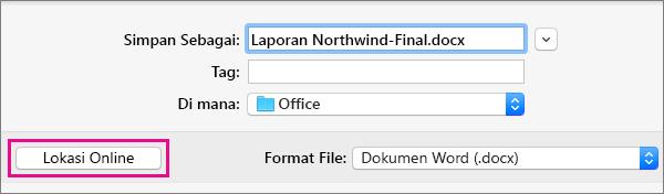 Pada menu File, klik Simpan Sebagai, lalu klik Lokasi Online untuk menyimpan dokumen ke lokasi online.