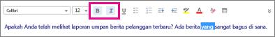 Cuplikan layar memperlihatkan efek dari menerapkan pemformatan teks ke sebuah kata.