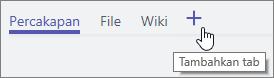 Cuplikan layar menu Teams, menunjuk ke + untuk Tambahkan tab
