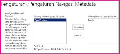 Pengaturan navigasi metadata memungkinkan Anda menentukan bidang metadata yang dapat ditambahkan ke kontrol pohon navigasi