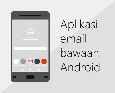 Klik untuk menyiapkan salah satu aplikasi email bawaan Android
