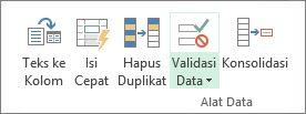 Validasi Data terletak di tab Data, grup Peralatan Data