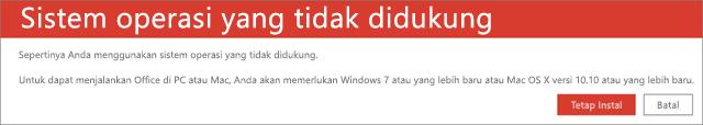 Kesalahan Sistem Operasi Tidak Didukung menunjukkan bahwa Anda tidak dapat menginstal Office di perangkat saat ini