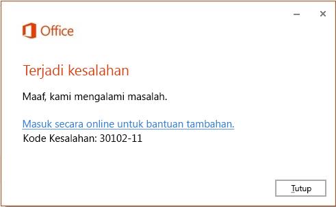 Kode kesalahan 30102-11 ketika menginstal Office
