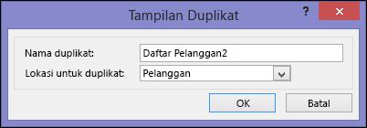 Dialog tampilan duplikat memperlihatkan nama dan lokasi untuk kotak duplikat.