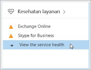 Cuplikan layar yang memperlihatkan opsi Tampilkan kesehatan layanan yang dipilih di pusat admin Office 365