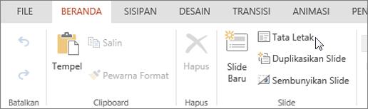 Cuplikan layar memperlihatkan tab Beranda dengan kursor yang menunjuk ke opsi Tata letak di grup Slide.