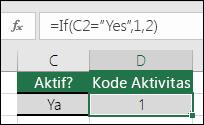 """Sel D2 berisi rumus =IF(C2=""""Ya"""",1,2)"""