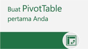 Membuat PivotTable pertama Anda