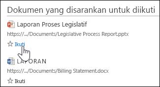 Pilih Ikuti di bawah setiap dokumen yang disarankan untuk menambahkannya ke daftar Dokumen yang Anda Ikuti di Office 365.